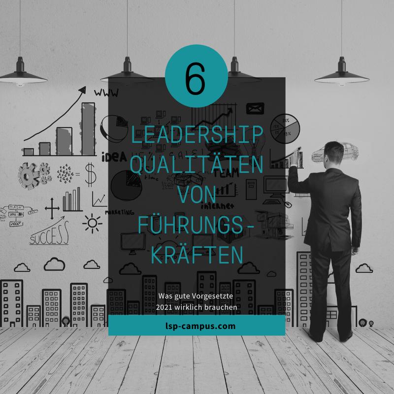6 Leadership Qualitäten von Führungskräften